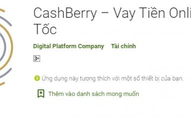 CashBerry – Vay tiền không hề khó khi chỉ cần một chiếc điện thoại di động trong tay